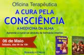 Oficina Terapêutica A Cura pela Consciência – A Medicina da Alma