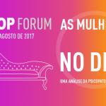 STOP FORUM: AS MULHERES NO DIVÃ – 5 e 6 de Agosto de 2017